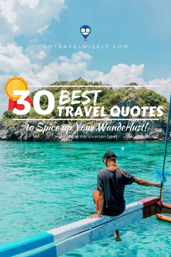 30 best travel quotes to spice up your wanderlust during community quarantine